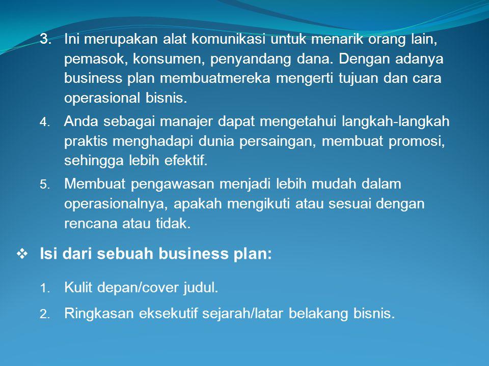 3.Deskripsi tentang bisnis apa yang akan dilakukan.