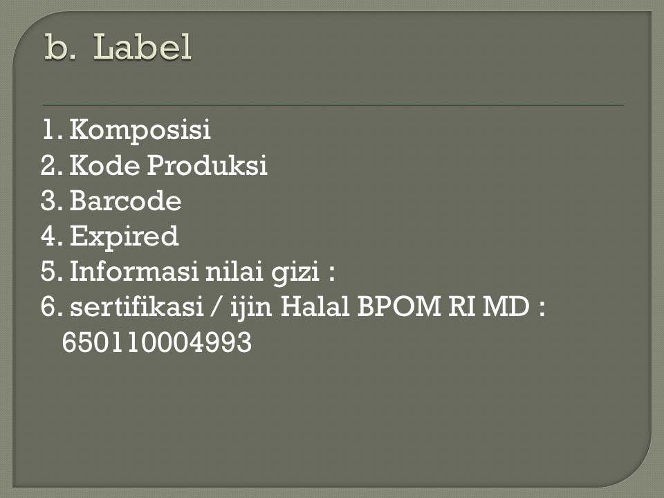 1. Komposisi 2. Kode Produksi 3. Barcode 4. Expired 5. Informasi nilai gizi : 6. sertifikasi / ijin Halal BPOM RI MD : 650110004993