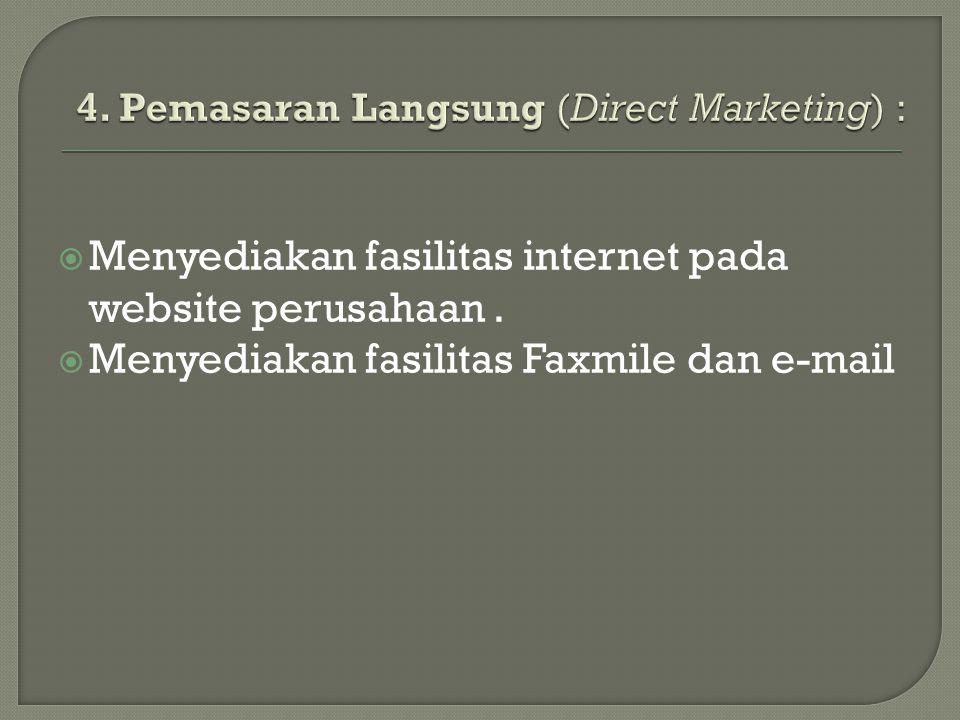  Menyediakan fasilitas internet pada website perusahaan.  Menyediakan fasilitas Faxmile dan e-mail