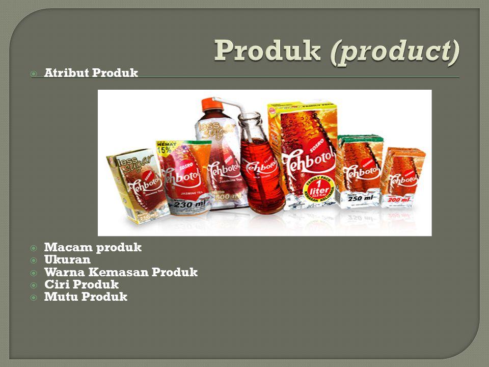  Atribut Produk  Macam produk  Ukuran  Warna Kemasan Produk  Ciri Produk  Mutu Produk