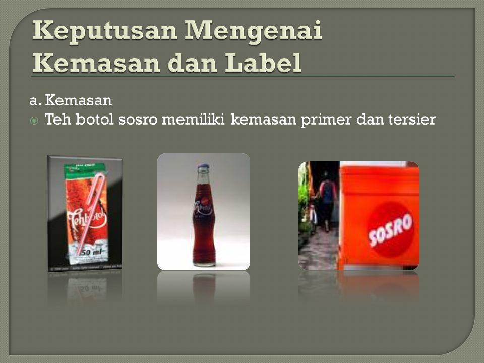 a. Kemasan  Teh botol sosro memiliki kemasan primer dan tersier