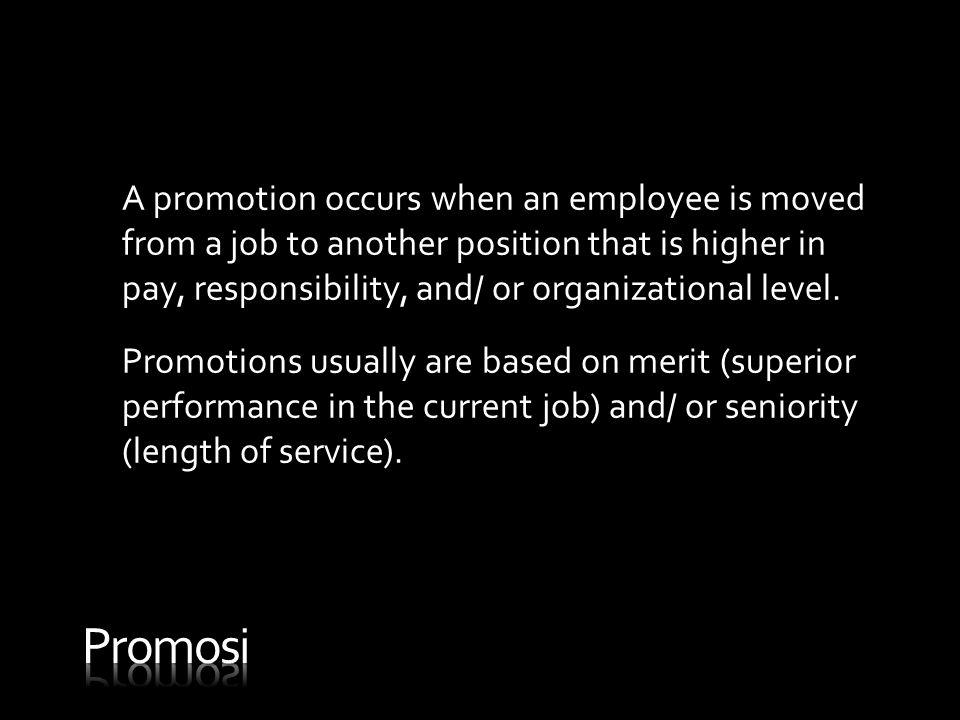 • Resignations/ Leveraging Pengunduran diri, kadang kala menjadi satu-satunya jalan untuk mencapai tujuan karir, terutama apabila ada penawaran kesempatan berkarir diluar organisasi.