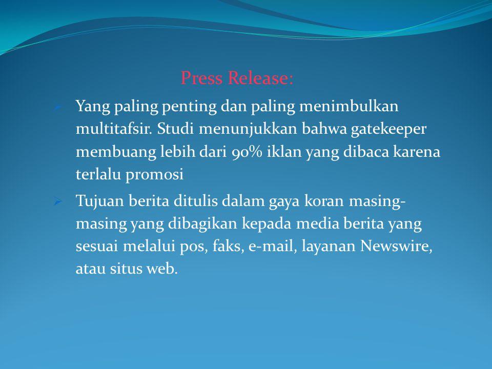 Press Release:  Yang paling penting dan paling menimbulkan multitafsir.