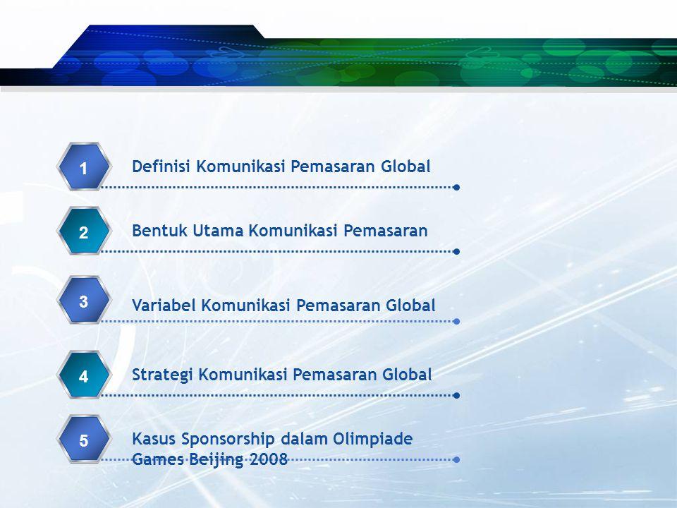 12 334435 Strategi Komunikasi Pemasaran Global Kasus Sponsorship dalam Olimpiade Games Beijing 2008 Variabel Komunikasi Pemasaran Global Bentuk Utama Komunikasi Pemasaran Definisi Komunikasi Pemasaran Global