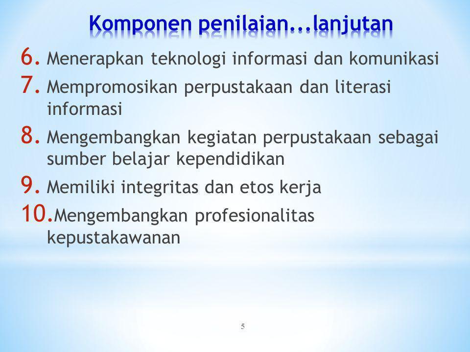 5 6.Menerapkan teknologi informasi dan komunikasi 7.