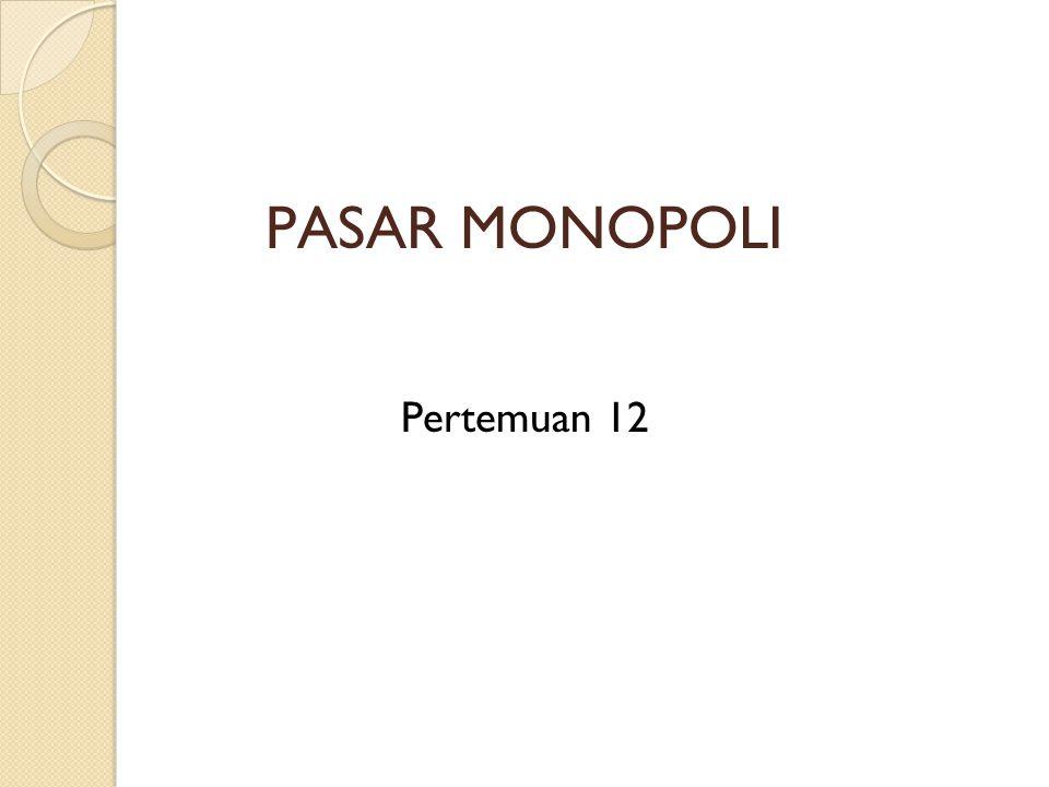 PASAR MONOPOLI Pertemuan 12