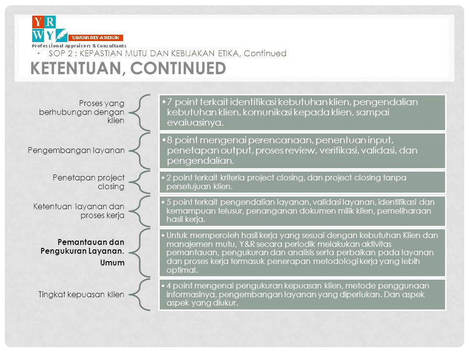 Proses yang berhubungan dengan klien •7 point terkait identifikasi kebutuhan klien, pengendalian kebutuhan klien, komunikasi kepada klien, sampai eval