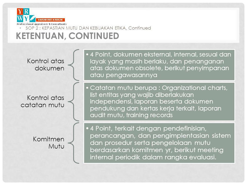 Kontrol atas dokumen •4 Point, dokumen eksternal, internal, sesuai dan layak yang masih berlaku, dan penanganan atas dokumen obsolete, berikut penyimp