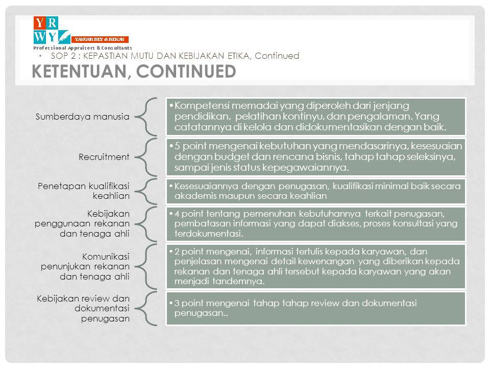 Sumberdaya manusia •Kompetensi memadai yang diperoleh dari jenjang pendidikan, pelatihan kontinyu, dan pengalaman. Yang catatannya di kelola dan didok