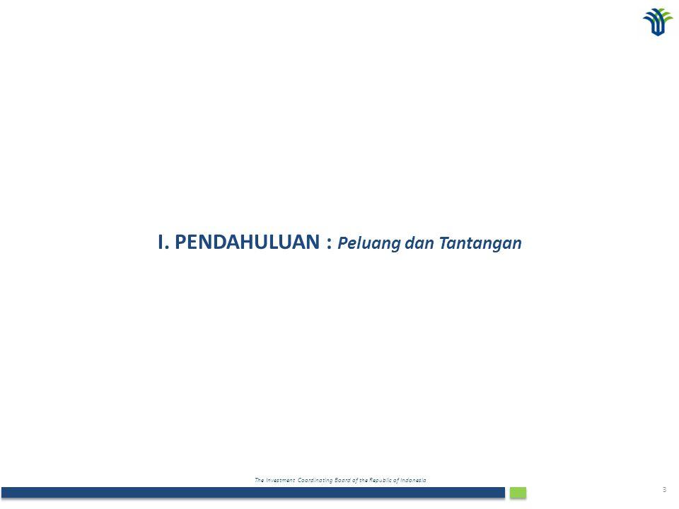 The Investment Coordinating Board of the Republic of Indonesia 14 FASE IV Pengembangan kemampuan ekonomi ke arah pemanfaatan teknologi tinggi/inovasi dalam rangka mewujudkan Indonesia sebagai salah satu pemain global 1.Mempersiapkan kebijakan dan peraturan dalam rangka mendorong pengembangan R&D, menghasilkan produk berteknologi tinggi, dan efisiensi dalam penggunaan energi; 2.Membangun citra sebagai negara industri yang ramah lingkungan; 3.Mendorong Pemda membangun kawasan ekonomi berbasis teknologi tinggi (technoparks).