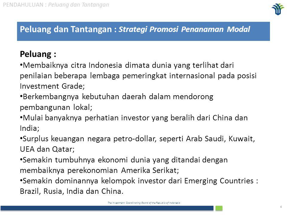 The Investment Coordinating Board of the Republic of Indonesia 5 Tantangan : • Target pertumbuhan ekonomi dan investasi (RPJMN 2010-2014); • Target investasi PMA/PMDN (Renstra 2010-2014); • Pencapaian Road Map Penanaman Modal (RUPM) – saatnya untuk mendapatkan Smart Capital Investment • Semakin gencarnya Investment Promotion Agency (IPA) negara- negara pesaing dalam menawarkan potensinya; • Besarnya Potensi investasi daerah yang masih perlu dipromosikan secara tepat sasaran dan terpadu; • Penyebaran investasi yang merata diseluruh daerah yang harus segera diwujudkan; • Tuntutan perlunya peningkatan mutu fasilitasi calon investor/investor.