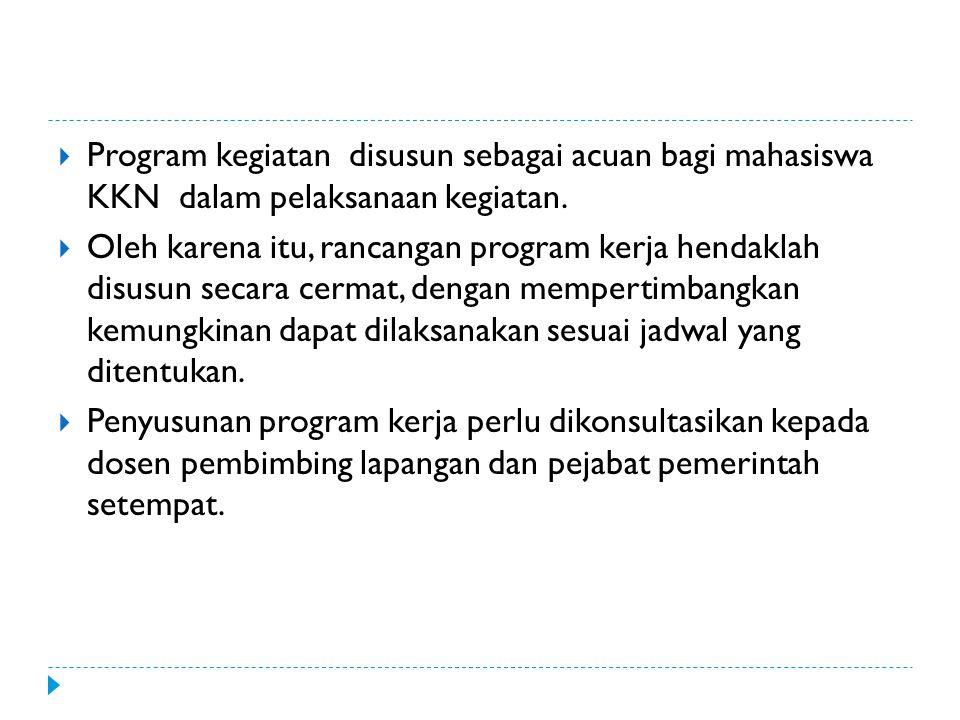  Program kegiatan disusun sebagai acuan bagi mahasiswa KKN dalam pelaksanaan kegiatan.