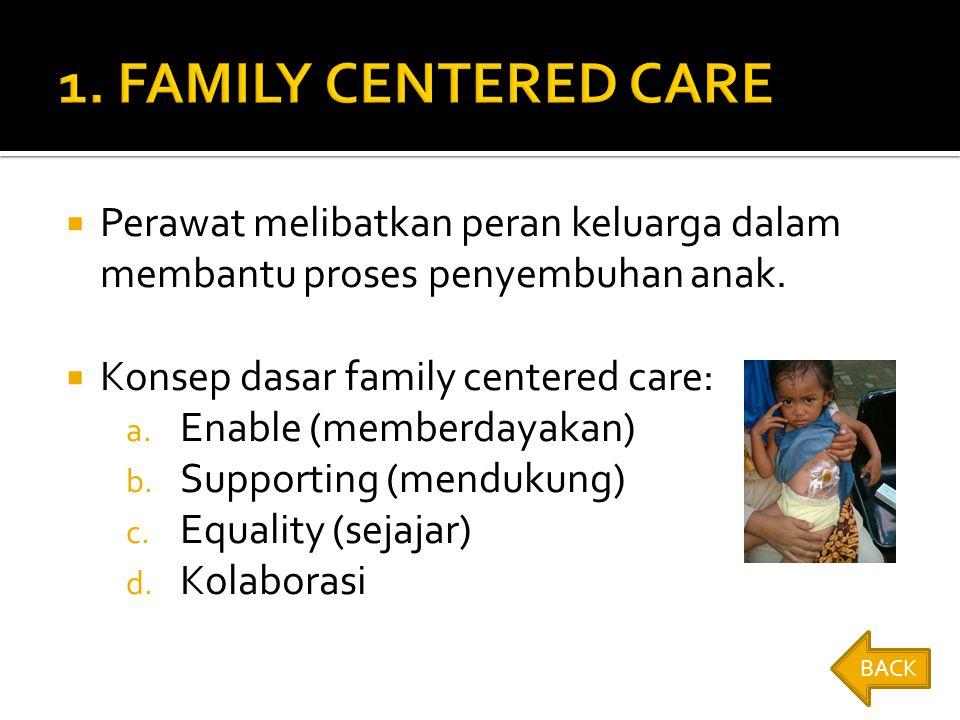  Perawat melibatkan peran keluarga dalam membantu proses penyembuhan anak.