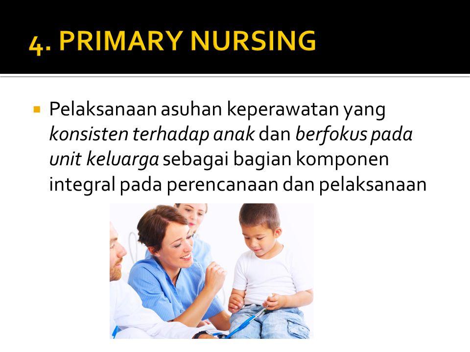  Pelaksanaan asuhan keperawatan yang konsisten terhadap anak dan berfokus pada unit keluarga sebagai bagian komponen integral pada perencanaan dan pelaksanaan