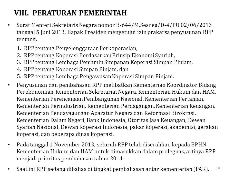 VIII. PERATURAN PEMERINTAH • Surat Menteri Sekretaris Negara nomor B-644/M.Sesneg/D-4/PU.02/06/2013 tanggal 5 Juni 2013, Bapak Presiden menyetujui izi