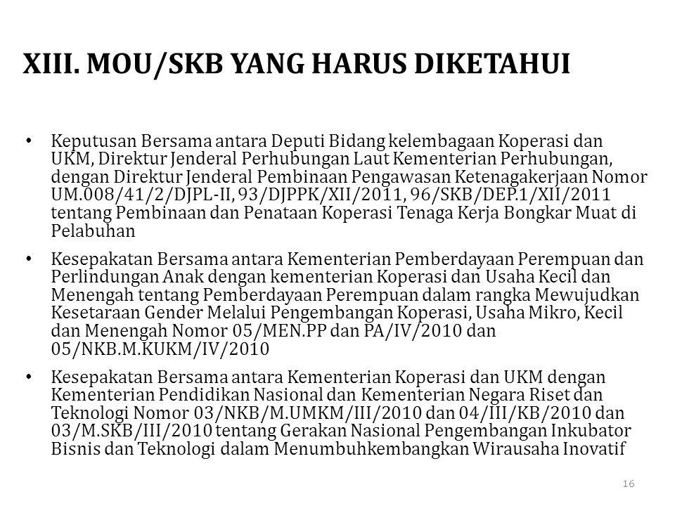 XIII. MOU/SKB YANG HARUS DIKETAHUI • Keputusan Bersama antara Deputi Bidang kelembagaan Koperasi dan UKM, Direktur Jenderal Perhubungan Laut Kementeri