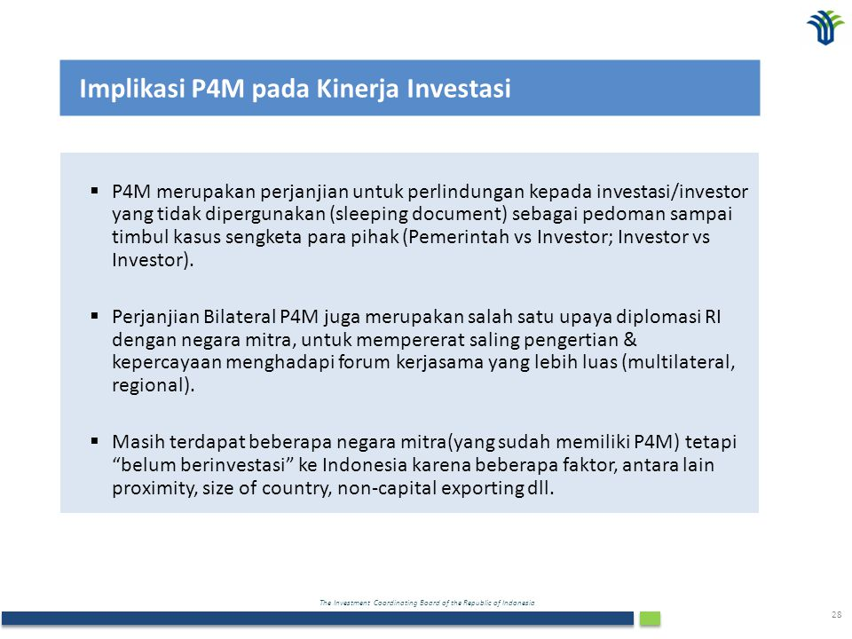 The Investment Coordinating Board of the Republic of Indonesia 29 1.Dalam kerjasama di bidang penanaman modal, perjanjian internasional didasarkan pada : Perlindungan, Kesetaraan, Keterbukaan, Kepastian hukum, serta Promosi dengan tetap memperhatikan pada Kepentingan Nasional.