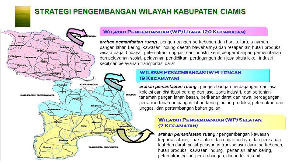 50 STRATEGI PENGEMBANGAN WILAYAH KABUPATEN CIAMIS Wilayah Pengembangan (WP) Utara (20 Kecamatan) Wilayah Pengembangan (WP) Tengah (9 Kecamatan) Wilaya