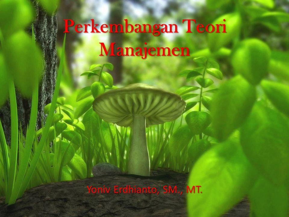 Rumusan Masalah 1.Bagaimana perkembangan teori manajemen.