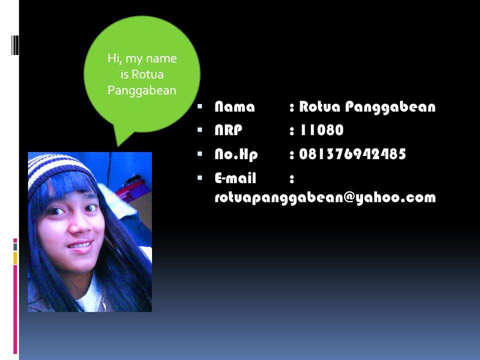 Nama: Maria Melania Dula  NRP: 11080  No.Hp: 081221442718  E-mail: mariamelaniadula@yahoo.com