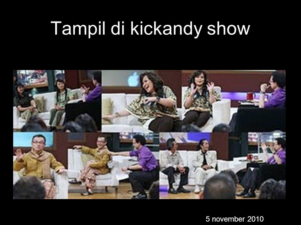 Tampil di kickandy show 5 november 2010