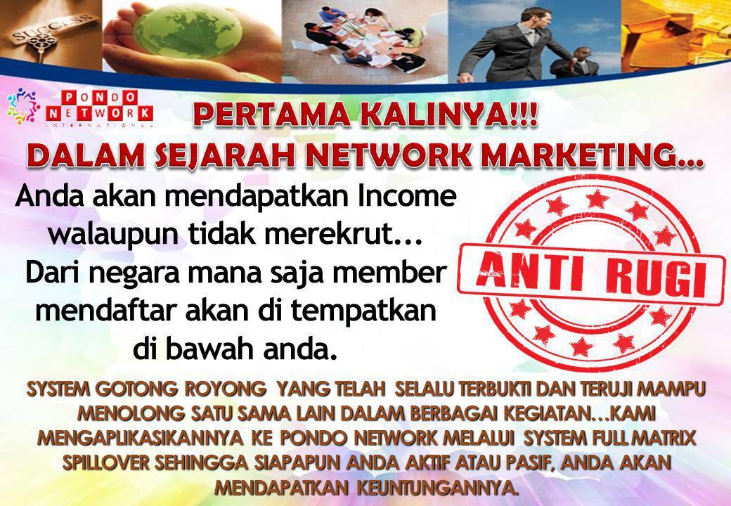 Anda akan mendapatkan Income walaupun tidak merekrut...
