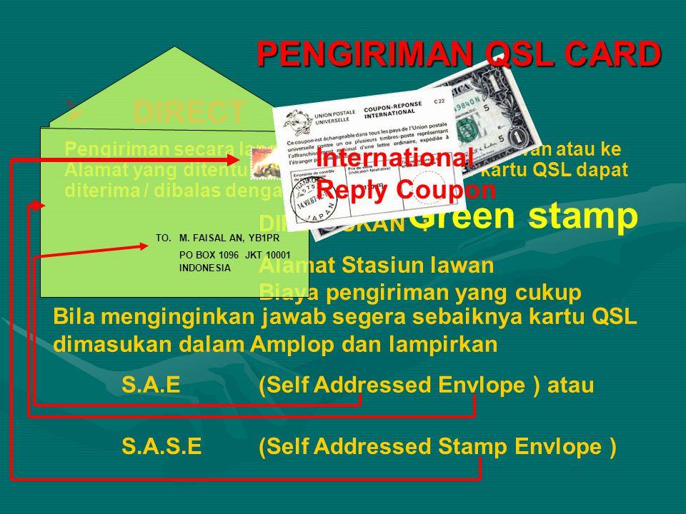  DIRECT Pengiriman secara langsung ke Alamat Stasiun lawan atau ke Alamat yang ditentukan dengan maksud agar kartu QSL dapat diterima / dibalas denga