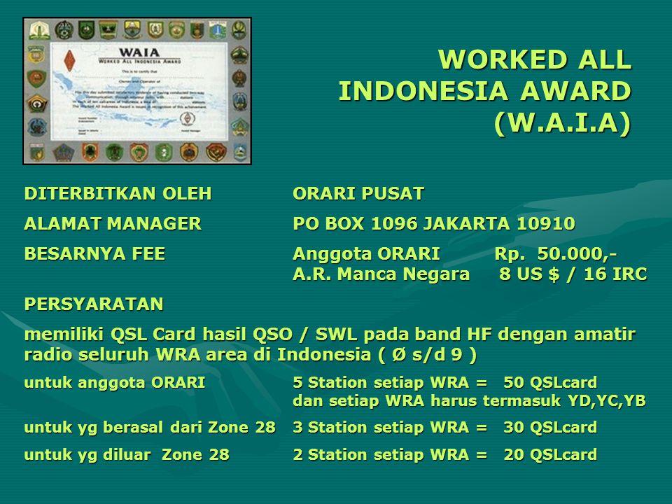 WORKED ALL INDONESIA AWARD (W.A.I.A) DITERBITKAN OLEHORARI PUSAT ALAMAT MANAGERPO BOX 1096 JAKARTA 10910 BESARNYA FEEAnggota ORARI Rp. 50.000,- A.R. M
