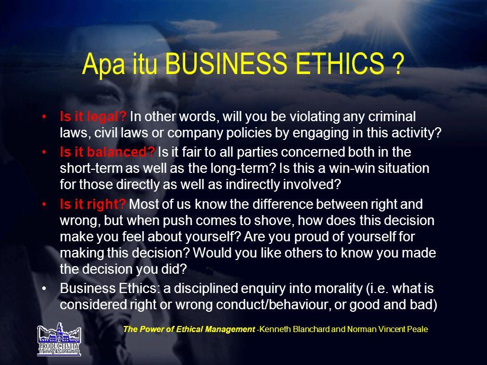 Apa itu BUSINESS ETHICS .•Is it legal.