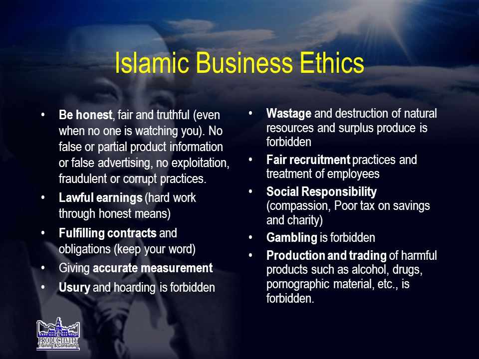 Islamic Business Value •Kejujuran •Kesungguhan dan Kecermatan •Efisien dan Efektif •Keadilan •Kepercayaan •Kebersamaan •Saling Hormat •Bertanggung Jawab thd lingkungan dan masyarakat