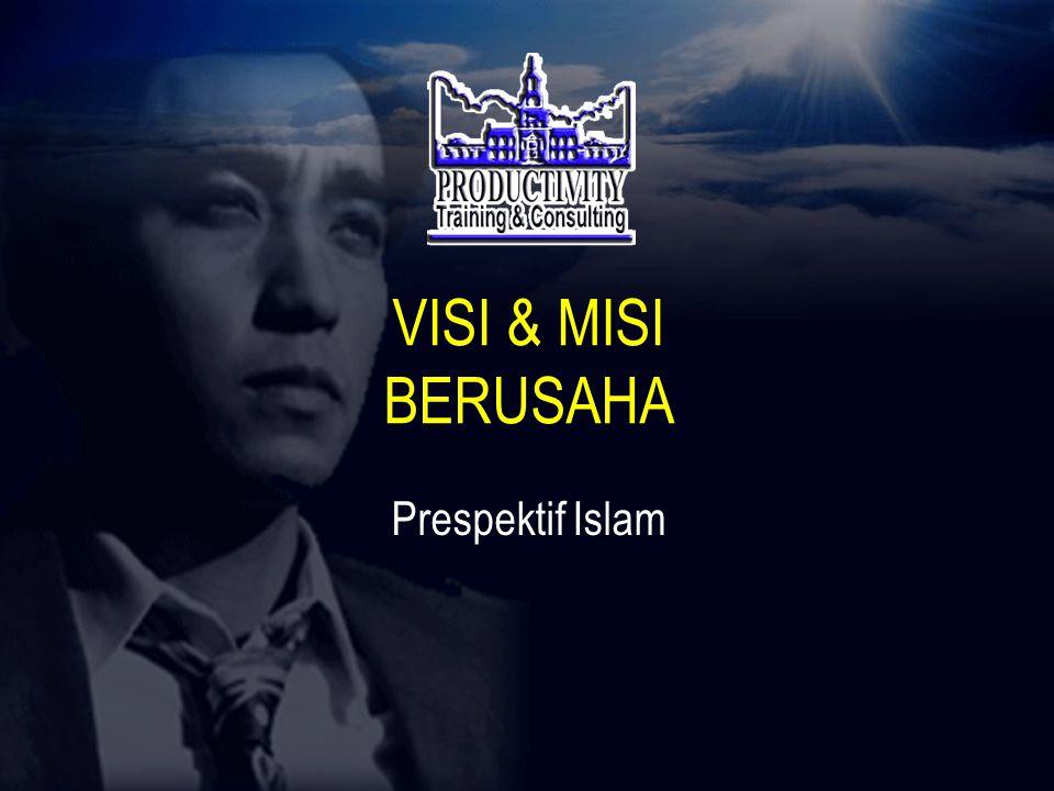 VISI & MISI BERUSAHA Prespektif Islam