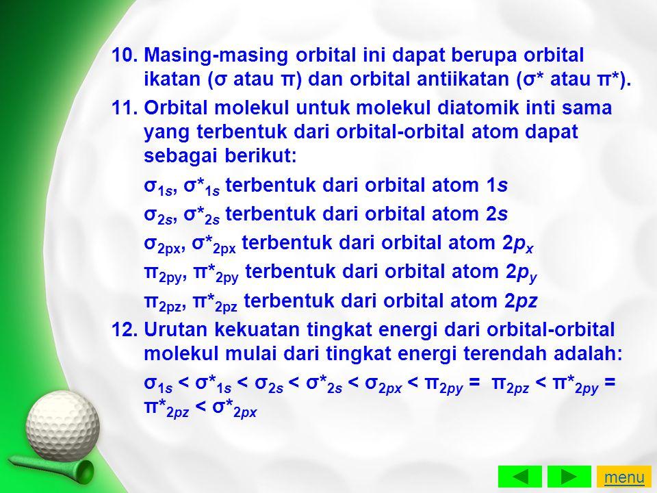 10.Masing-masing orbital ini dapat berupa orbital ikatan (σ atau π) dan orbital antiikatan (σ* atau π*). 11.Orbital molekul untuk molekul diatomik int