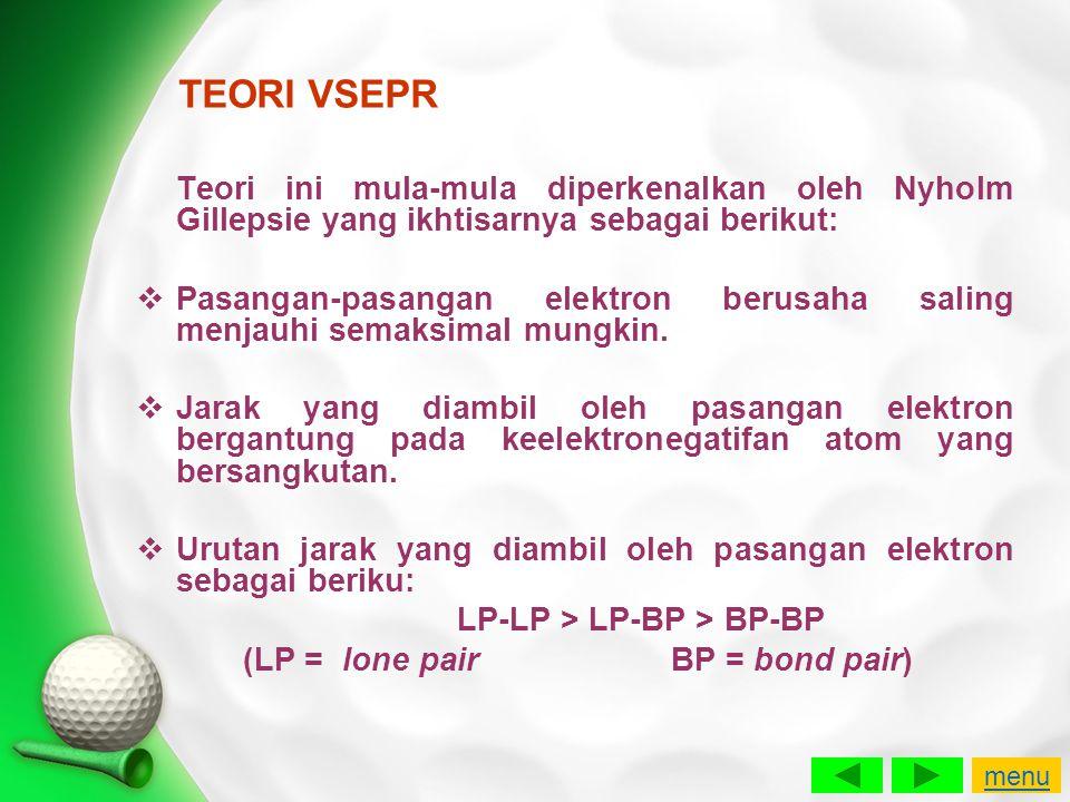 TEORI VSEPR Teori ini mula-mula diperkenalkan oleh Nyholm Gillepsie yang ikhtisarnya sebagai berikut:  Pasangan-pasangan elektron berusaha saling men