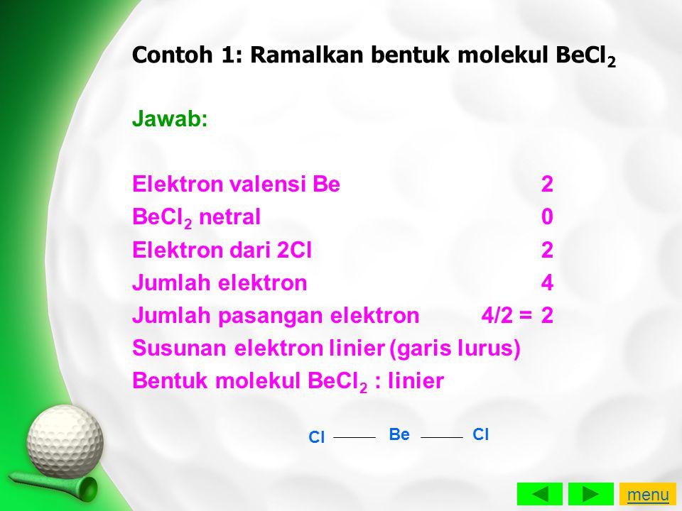 Jawab: Elektron valensi Be2 BeCl 2 netral0 Elektron dari 2Cl2 Jumlah elektron4 Jumlah pasangan elektron 4/2 =2 Susunan elektron linier (garis lurus) B