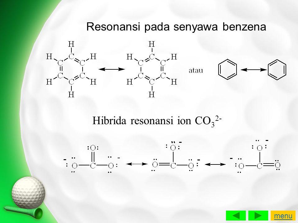 Resonansi pada senyawa benzena Hibrida resonansi ion CO 3 2- menu