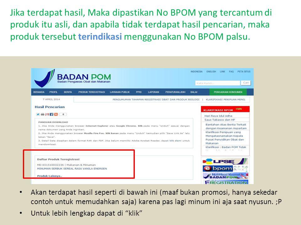 s • Tampilan akhir • Tetapi, kalau saudara/i ingin tahu lebih lanjut produk-produk yang terdaftar di BPOM terbaru bisa dengan lihat tab [produk teregistrasi] • kemudian klik pada kotak merah seperti di samping kanan ini