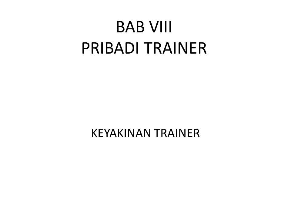 BAB VIII PRIBADI TRAINER KEYAKINAN TRAINER