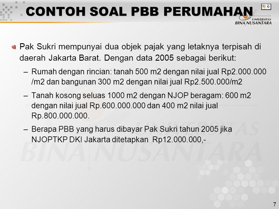 7 CONTOH SOAL PBB PERUMAHAN Pak Sukri mempunyai dua objek pajak yang letaknya terpisah di daerah Jakarta Barat.