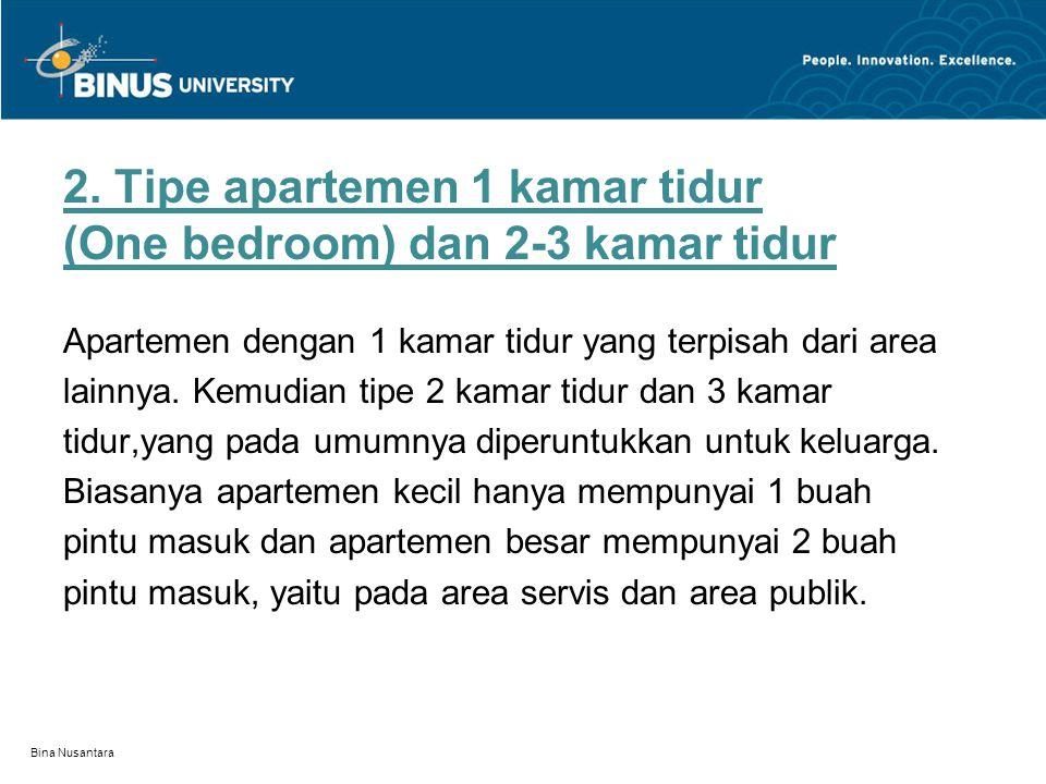 2. Tipe apartemen 1 kamar tidur (One bedroom) dan 2-3 kamar tidur Bina Nusantara Apartemen dengan 1 kamar tidur yang terpisah dari area lainnya. Kemud