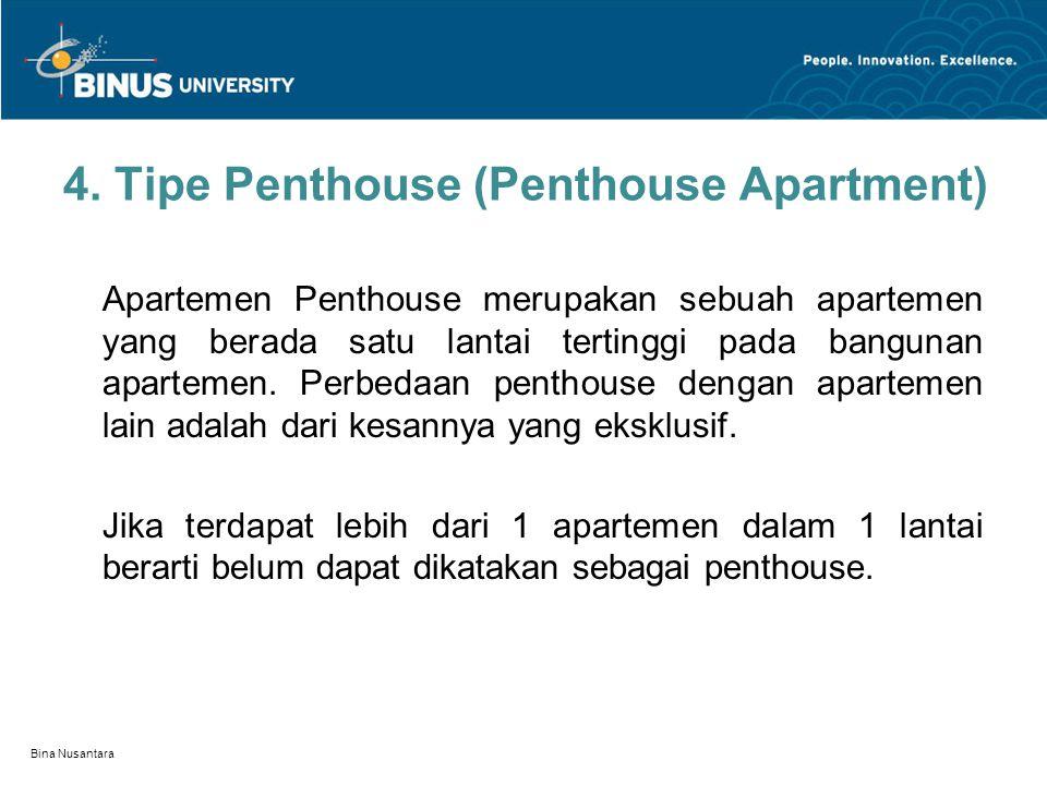 4. Tipe Penthouse (Penthouse Apartment) Apartemen Penthouse merupakan sebuah apartemen yang berada satu lantai tertinggi pada bangunan apartemen. Perb