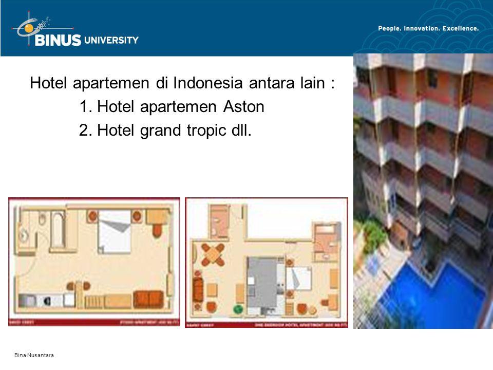 Hotel apartemen di Indonesia antara lain : 1.Hotel apartemen Aston 2.