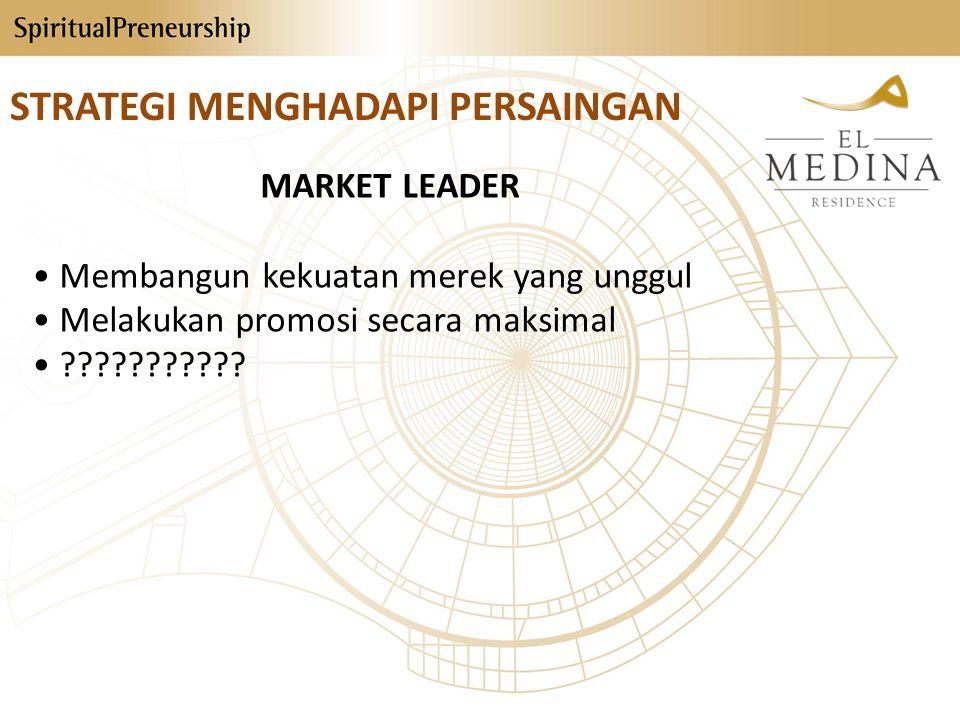 STRATEGI MENGHADAPI PERSAINGAN MARKET LEADER • Membangun kekuatan merek yang unggul • Melakukan promosi secara maksimal •
