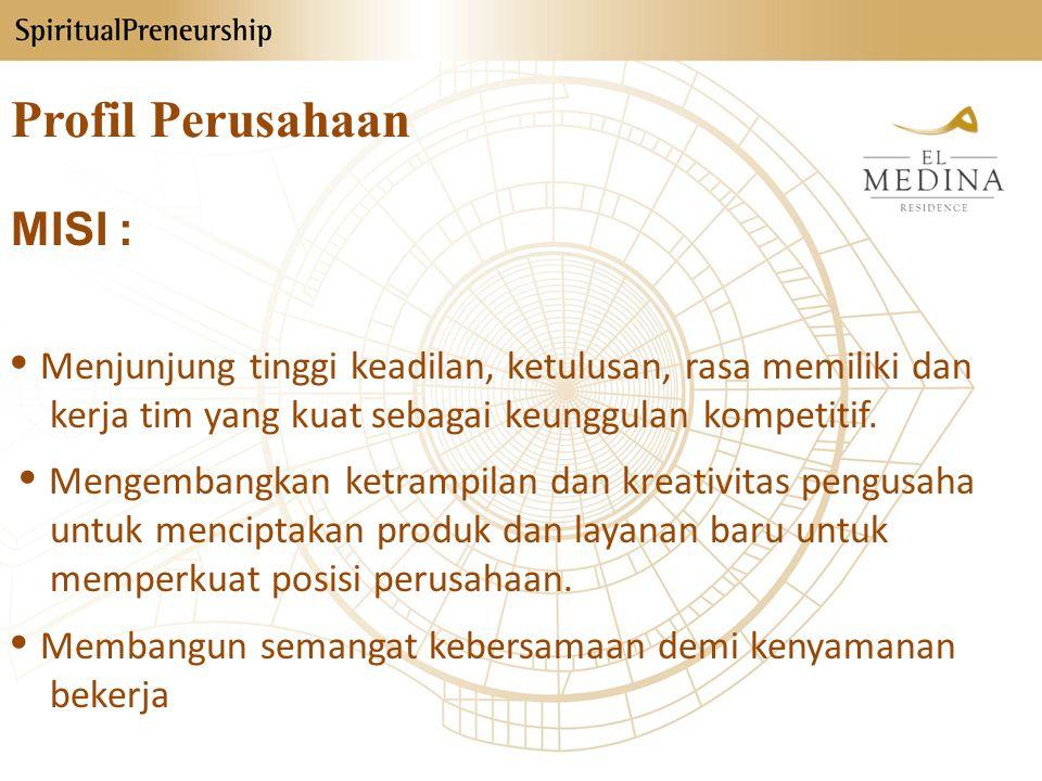 MISI : • Menjunjung tinggi keadilan, ketulusan, rasa memiliki dan kerja tim yang kuat sebagai keunggulan kompetitif.