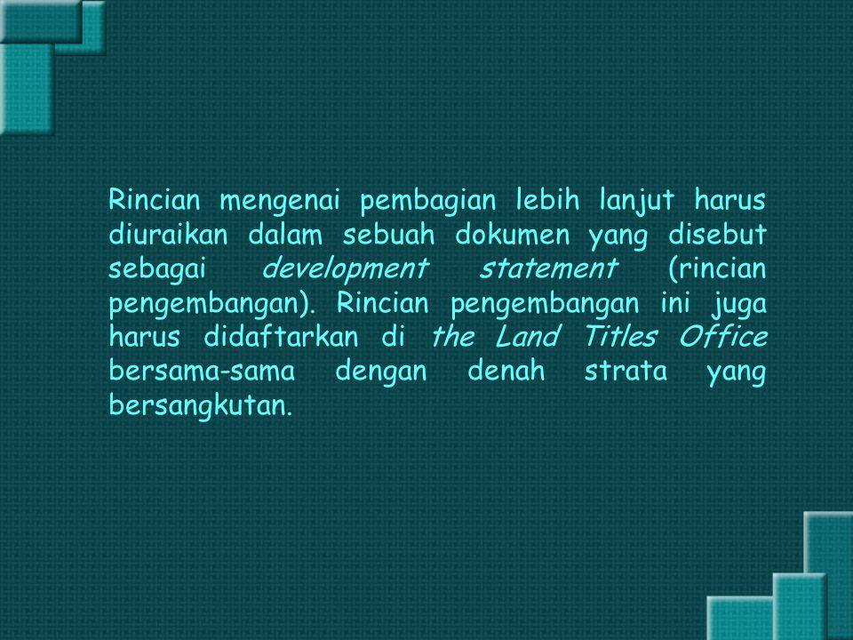 Rincian mengenai pembagian lebih lanjut harus diuraikan dalam sebuah dokumen yang disebut sebagai development statement (rincian pengembangan). Rincia