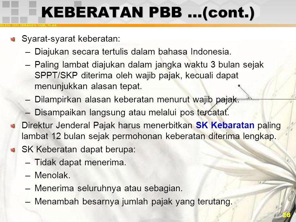 28 KEBERATAN PBB …(cont.) Syarat-syarat keberatan: –Diajukan secara tertulis dalam bahasa Indonesia. –Paling lambat diajukan dalam jangka waktu 3 bula