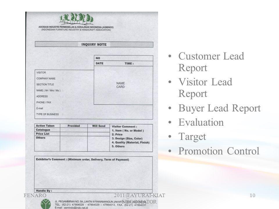 •Customer Lead Report •Visitor Lead Report •Buyer Lead Report •Evaluation •Target •Promotion Control FENARO2011@AYURAI-KIAT NEGOSIATOR 10