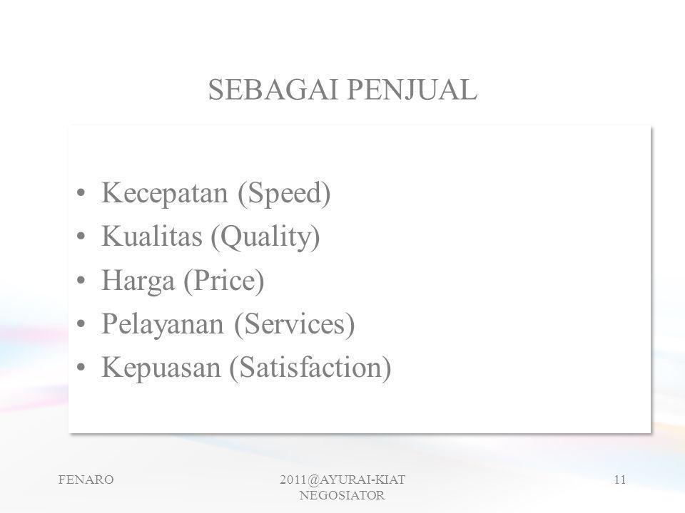 SEBAGAI PENJUAL •Kecepatan (Speed) •Kualitas (Quality) •Harga (Price) •Pelayanan (Services) •Kepuasan (Satisfaction) •Kecepatan (Speed) •Kualitas (Qua