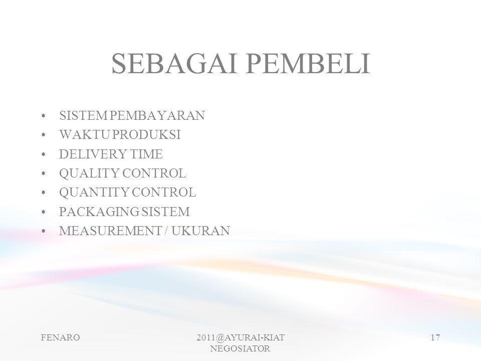 SEBAGAI PEMBELI •SISTEM PEMBAYARAN •WAKTU PRODUKSI •DELIVERY TIME •QUALITY CONTROL •QUANTITY CONTROL •PACKAGING SISTEM •MEASUREMENT / UKURAN FENARO201