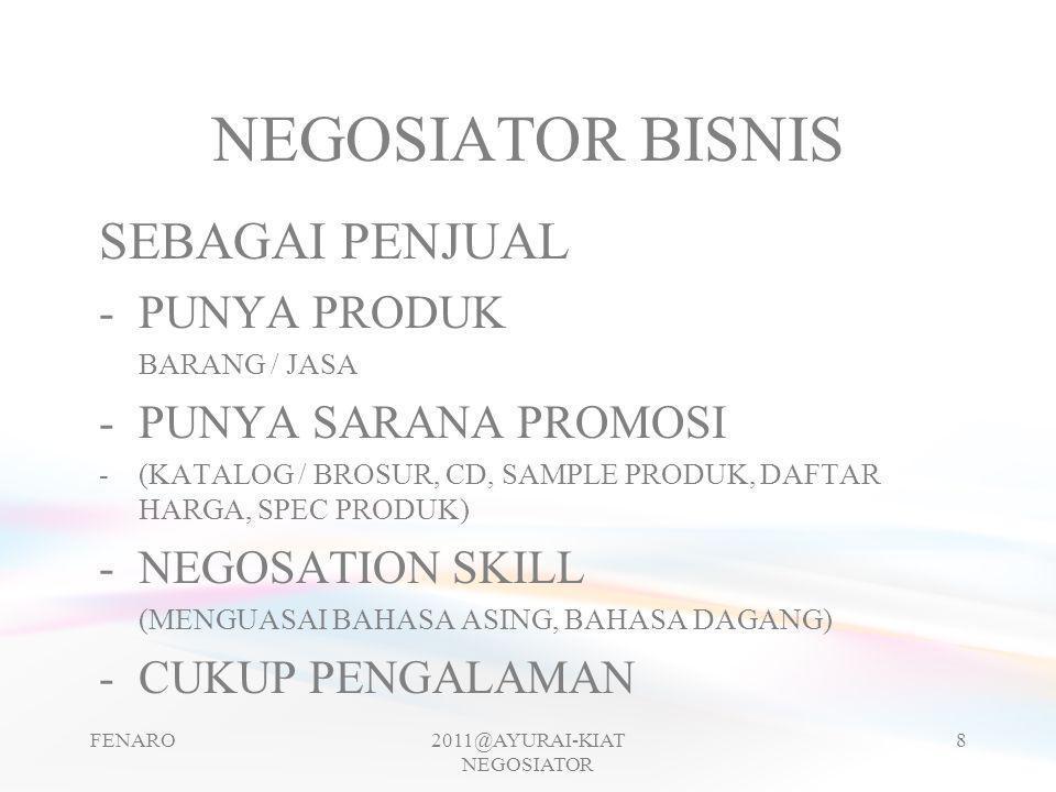 Change The Negotiation Dynamic FENARO2011@AYURAI-KIAT NEGOSIATOR 29