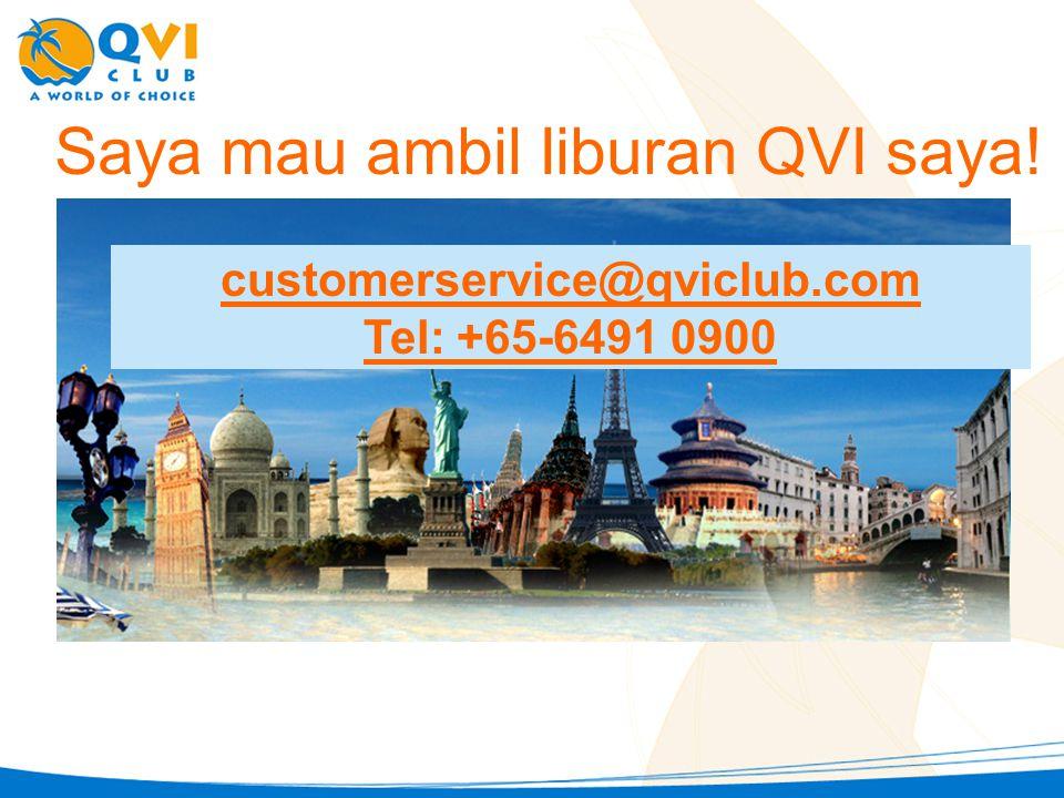 Saya mau ambil Iiburan QVI saya! customerservice@qviclub.com Tel: +65-6491 0900